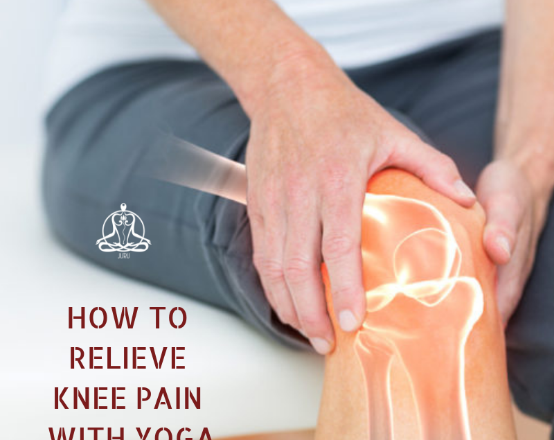 How To Relieve Knee Pain With Yoga Yoga Blog And Remedies